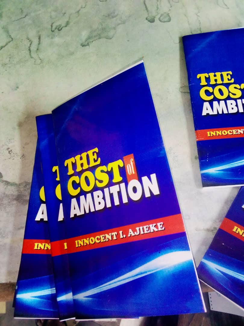 The Cost Of Ambition By Innocent I. Ajieke.